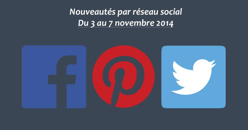 Nouveautes par reseau social du 3 au 7 novembre 14