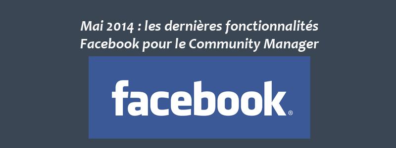 Mai 2014 - Fonctionnalités pour le Community Manager