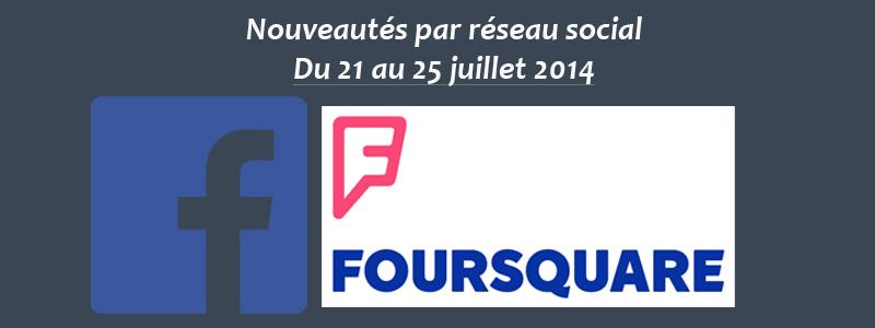Nouveautés par réseau social - Du 21 au 25 juillet 2014