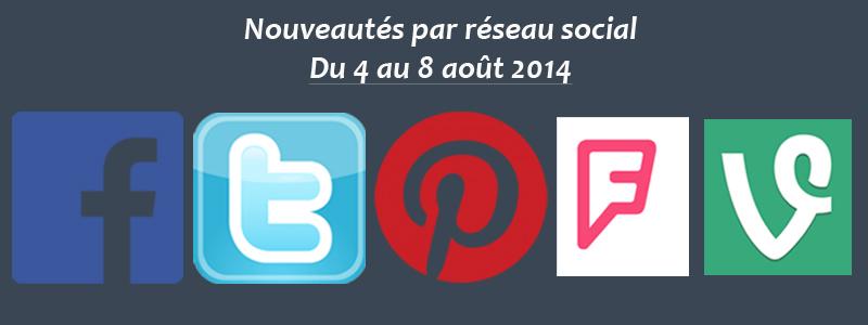 Les dernières fonctionnalités social-média du 4 au 8 août 2014