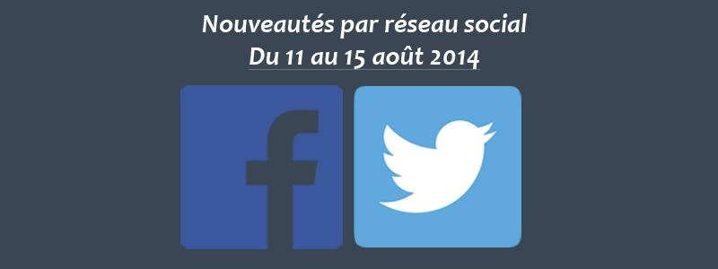 Nouveautés par réseau social du 11 au 15 août 2014