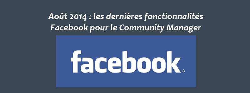 Les dernieres fonctionnalites Facebook Aout 14