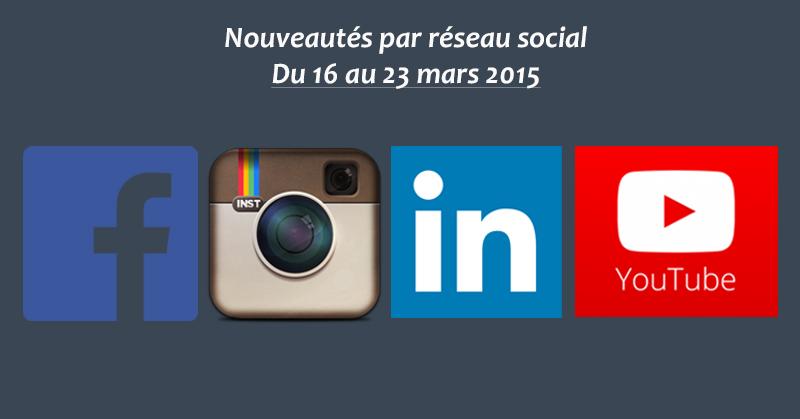Nouveautes social-media du 16 au 23 mars 2015 - Formation reseaux sociaux